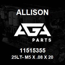 11515355 Allison 25LT- M5 X .08 X 20 | AGA Parts