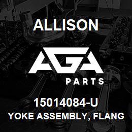 15014084-U Allison YOKE ASSEMBLY, FLANGED END 1K GM | AGA Parts