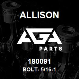 180091 Allison BOLT- 5/16-1 | AGA Parts