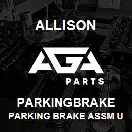 PARKINGBRAKE Allison PARKING BRAKE ASSM USED***DESC | AGA Parts