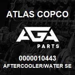 0000010443 Atlas Copco AFTERCOOLER/WATER SEPARATOR | AGA Parts