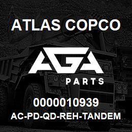 0000010939 Atlas Copco AC-PD-QD-REH-TANDEM CD   AGA Parts