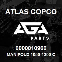 0000010960 Atlas Copco MANIFOLD 1050-1300 C.FM   AGA Parts