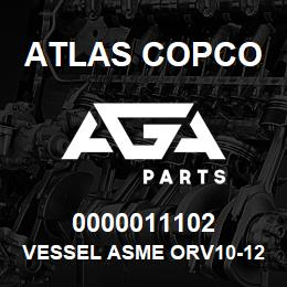 0000011102 Atlas Copco VESSEL ASME ORV10-12 | AGA Parts