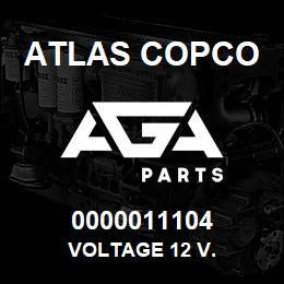 0000011104 Atlas Copco VOLTAGE 12 V. | AGA Parts