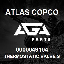 0000049104 Atlas Copco THERMOSTATIC VALVE S1 | AGA Parts