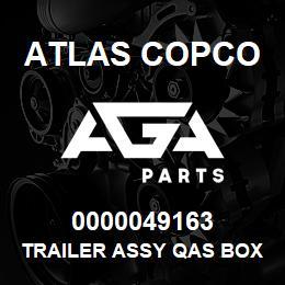0000049163 Atlas Copco TRAILER ASSY QAS BOX D HB | AGA Parts