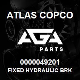0000049201 Atlas Copco FIXED HYDRAULIC BRK XAS S2 LPS | AGA Parts