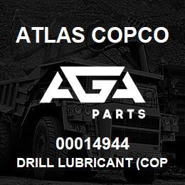 00014944 Atlas Copco DRILL LUBRICANT (COPPER) | AGA Parts