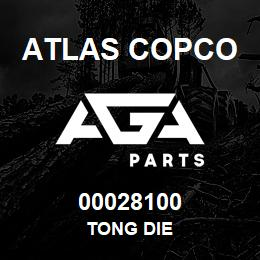 00028100 Atlas Copco TONG DIE | AGA Parts