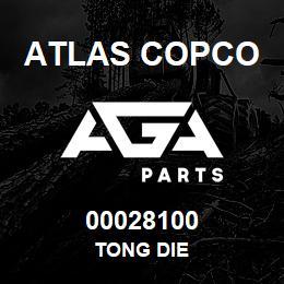 00028100 Atlas Copco TONG DIE | AGA Parts
