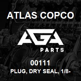 00111 Atlas Copco PLUG, DRY SEAL, 1/8-27 NPT | AGA Parts