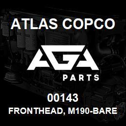 00143 Atlas Copco FRONTHEAD, M190-BARE-..NOT SOL | AGA Parts