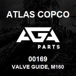 00169 Atlas Copco VALVE GUIDE, M160   AGA Parts
