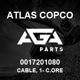 0017201080 Atlas Copco CABLE, 1- C.ORE | AGA Parts