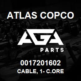0017201602 Atlas Copco CABLE, 1- C.ORE | AGA Parts