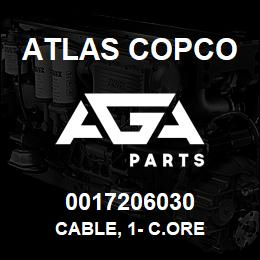 0017206030 Atlas Copco CABLE, 1- C.ORE | AGA Parts