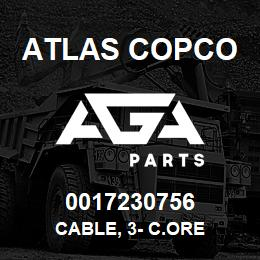 0017230756 Atlas Copco CABLE, 3- C.ORE | AGA Parts
