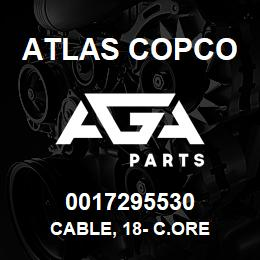 0017295530 Atlas Copco CABLE, 18- C.ORE | AGA Parts