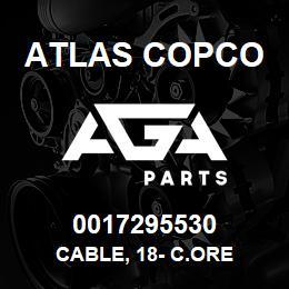 0017295530 Atlas Copco CABLE, 18- C.ORE | AGA Parts