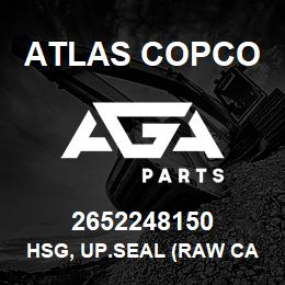 2652248150 Atlas Copco HSG, UP.SEAL (RAW CAST) | AGA Parts