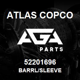 52201696 Atlas Copco BARRL/SLEEVE | AGA Parts
