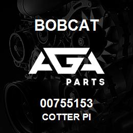 00755153 Bobcat COTTER PI