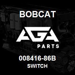 008416-86B Bobcat SWITCH | AGA Parts