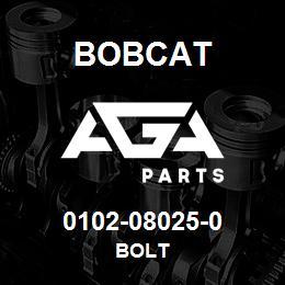 0102-08025-0 Bobcat BOLT | AGA Parts