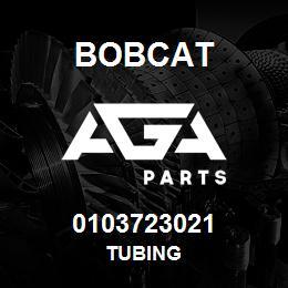 0103723021 Bobcat TUBING | AGA Parts