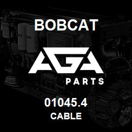 01045.4 Bobcat CABLE | AGA Parts
