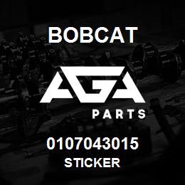 0107043015 Bobcat STICKER | AGA Parts