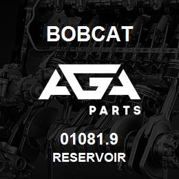 01081.9 Bobcat RESERVOIR | AGA Parts