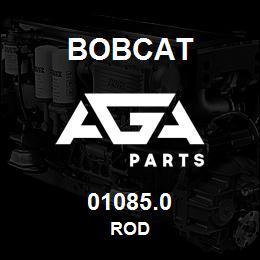 01085.0 Bobcat ROD | AGA Parts