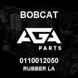 0110012050 Bobcat RUBBER LA | AGA Parts