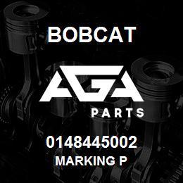 0148445002 Bobcat MARKING P | AGA Parts