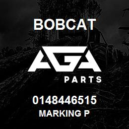 0148446515 Bobcat MARKING P | AGA Parts