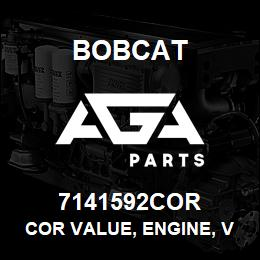 7141592COR Bobcat COR VALUE, ENGINE, V3800DI-T-E3CB-BC-2 | AGA Parts