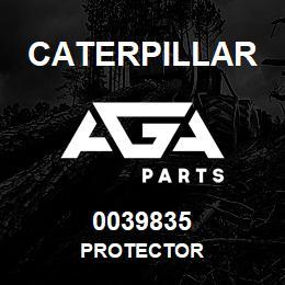0039835 Caterpillar PROTECTOR | AGA Parts