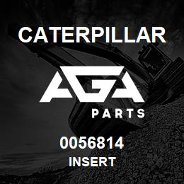 0056814 Caterpillar INSERT | AGA Parts