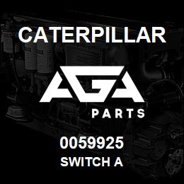 0059925 Caterpillar SWITCH A | AGA Parts