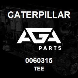 0060315 Caterpillar TEE | AGA Parts