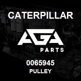 0065945 Caterpillar PULLEY | AGA Parts