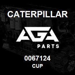 0067124 Caterpillar CUP | AGA Parts