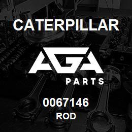 0067146 Caterpillar ROD | AGA Parts