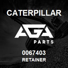 0067403 Caterpillar RETAINER | AGA Parts