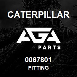 0067801 Caterpillar FITTING | AGA Parts