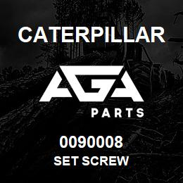 0090008 Caterpillar SET SCREW | AGA Parts