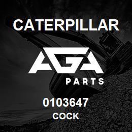 0103647 Caterpillar COCK | AGA Parts