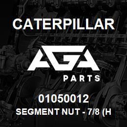 01050012 Caterpillar SEGMENT NUT - 7/8 (HEX) CAT D8K/D9 | AGA Parts